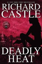 Nikki Heat : Deadly Heat (Castle) : Book 5 - Richard Castle
