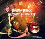 Angry Birds : Hatching a Universe - Danny Graydon
