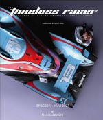 The Timeless Racer : Machines of a Time Traveling Speed Junkie: Episode 1 - Year 2027 - Daniel Simon