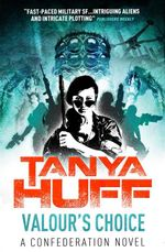 Valor's Choice : A Confederation Novel - Tanya Huff