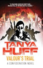 Valour's Trial : A Confederation Novel - Tanya Huff