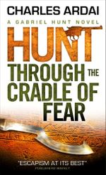 Gabriel Hunt : Hunt Through the Cradle of Fear - Charles Ardai