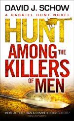 Gabriel Hunt : Hunt Among the Killers of Men - David J. Schow