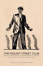 The Mount Street Club : Dublin's Unique Response to Unemployment - Peter Somerville-Large