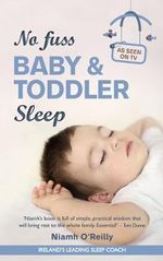 No Fuss Baby and Toddler Sleep - Niamh O'Reilly