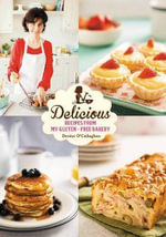 Delicious : Recipes from My Gluten-Free Bakery - Denise O'Callaghan