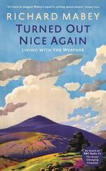 Turned Out Nice Again : On Living with the Weather - Richard Mabey