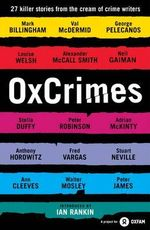 Ox Crimes : Introduced by Ian Rankin - Peter Florence
