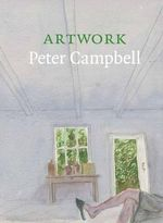 Artwork : Peter Campbell : A Retrospective in Association with the London Review of Books - Peter Campbell