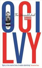 The Unpublished David Ogilvy - David Ogilvy