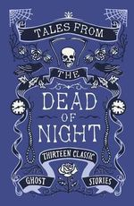 Tales from the Dead of Night : Twelve Classic Ghost Stories