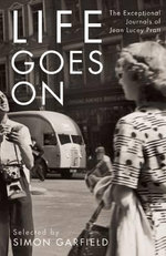 Life Goes on : The Exceptional Journals of Jean Lucey Pratt