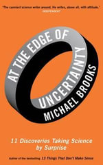 At the Edge of Uncertainty : 11 Discoveries Taking Science by Surprise - Michael Brooks