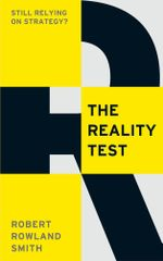 The Reality Test : Still Relying on Strategy? - Robert Rowland Smith
