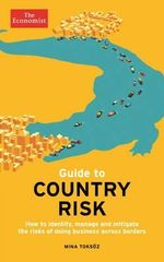 The Economist Guide to Country Risk - Mina Toksoz