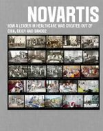 Novartis : How a Leader in Healthcare Was Created out of Ciba, Geigy and Sandoz - Novartis Foundation