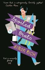 Spoiled Brats - Simon Rich