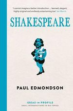 Shakespeare : Ideas in Profile - Paul Edmondson