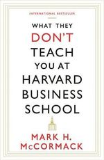 What They Don't Teach You at Harvard Business School - Mark McCormack