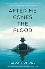 After Me Comes the Flood - Sarah Perry
