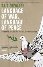 Palestine, Israel and the Search for Justice : And the Language of War - Raja Shehadeh