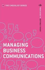 Managing Business Communications : Your Guide to Getting it Right - CMI Books
