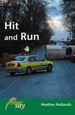 Hit and Run : Stage 1 - Heather Hollands