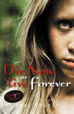 Die Now or Live Forever - Anne Rooney