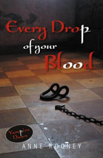 Every Drop of Your Blood - Anne Rooney