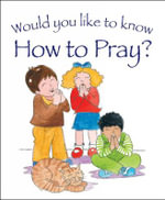 Would You Like to Know How to Pray? - Tim Dowley