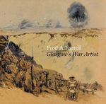 Fred A. Farrell : Glasgow's War Artist - Alan Greenlees