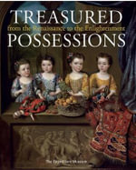 Treasured Possessions : From the Renaissance to the Enlightenment