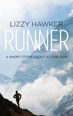 Runner : A Short Story About a Long Run - Lizzy Hawker