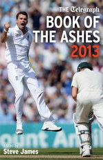 The Telegraph Book of the Ashes 2013 : Telegraph Books - The Daily Telegraph