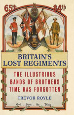 Britain's Lost Regiments - Trevor Royle