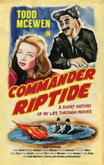 Commander Riptide : A Short History of My Life Through Movies - Todd McEwen