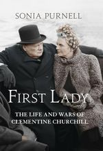 First Lady : The Life and Wars of Clementine Churchill - Sonia Purnell