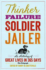 Thinker, Failure, Soldier, Jailer : An Anthology of Great Lives in 365 Days - The Telegraph