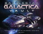 Battlestar Galactica Vault : The Complete History of the Series, 1978-2012 - Paul Ruditis
