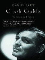 Clark Gable : Tormented Star - David Bret