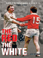 The Red and the White : A History of England Vs Wales Rugby - Huw Richards