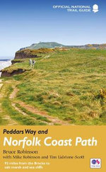 Peddar's Way and Norfolk Coast Path : 90 Miles from Breckland to Salt Marsh and Sea Cliffs - Bruce Robinson