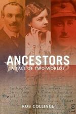 Ancestors : A Tale of Two Worlds - Rob Collinge