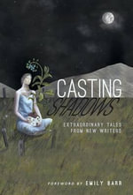 Casting Shadows : Extraordinary Tales from New Writers - Word Machine Press