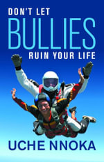 Don't Let Bullies Ruin Your Life - Uche Nnoka