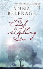 To Catch a Falling Star : The Graham Saga - Anna Belfrage