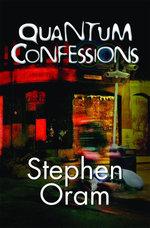 Quantum Confessions - Stephen Oram