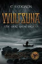 Wulfsuna : The Wolf Spear Saga