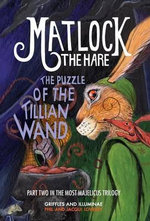 Matlock the Hare : The Puzzle of the Tillian Wand - Phil Lovesey