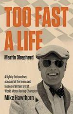 Too Fast a Life - Martin Shepherd
